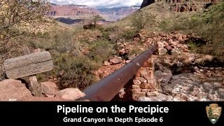 Pipeline on the Precipice – Grand Canyon in Depth Episode 06